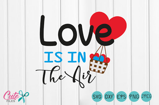 Download Free Love is in the Air svg png Files for Cutting Machines ...