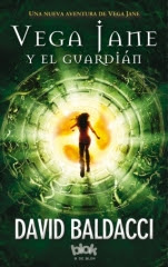 Vega Jane y el guardián (Vega Jane II) David Baldacci