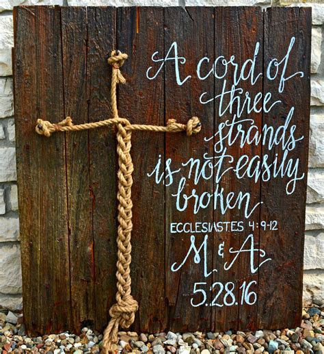 A cord of three strands is not easily broken. Ecclesiastes