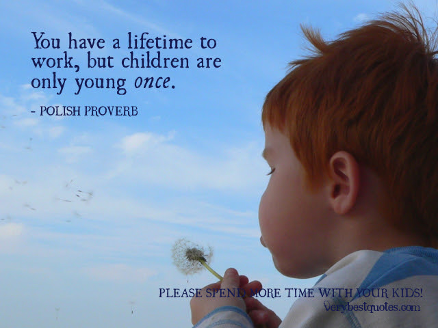 Spend Time With Kids Quotes Rodentsolutions