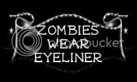 Zombies Wear Eyeliner