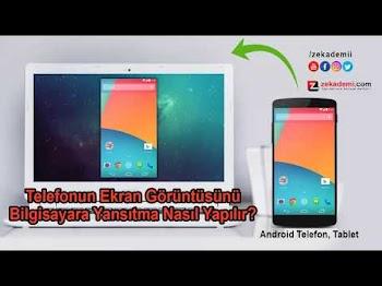 Android ekran görüntüsünü bilgisayara yansıtmak