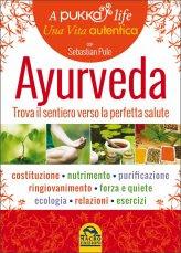 Ayurveda - Trova il tuo Sentiero verso la Perfetta Salute