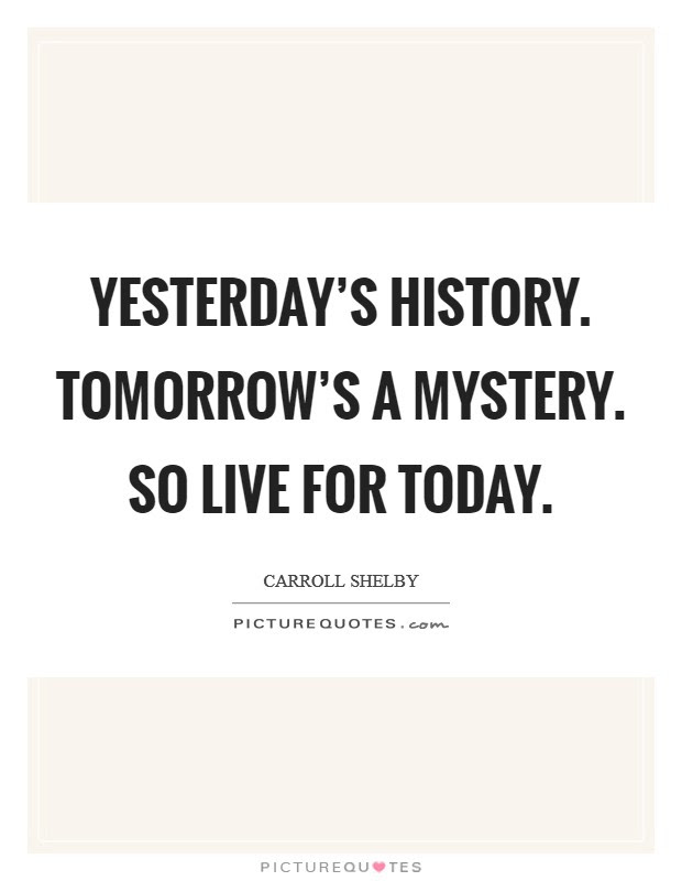 Yesterday And Tomorrow Quotes Sayings Yesterday And Tomorrow
