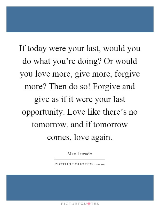 Imágenes De Love As If There Is No Tomorrow Quotes