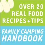 Kitchen Stewardship in the Big Woods: Family Camping Handbook