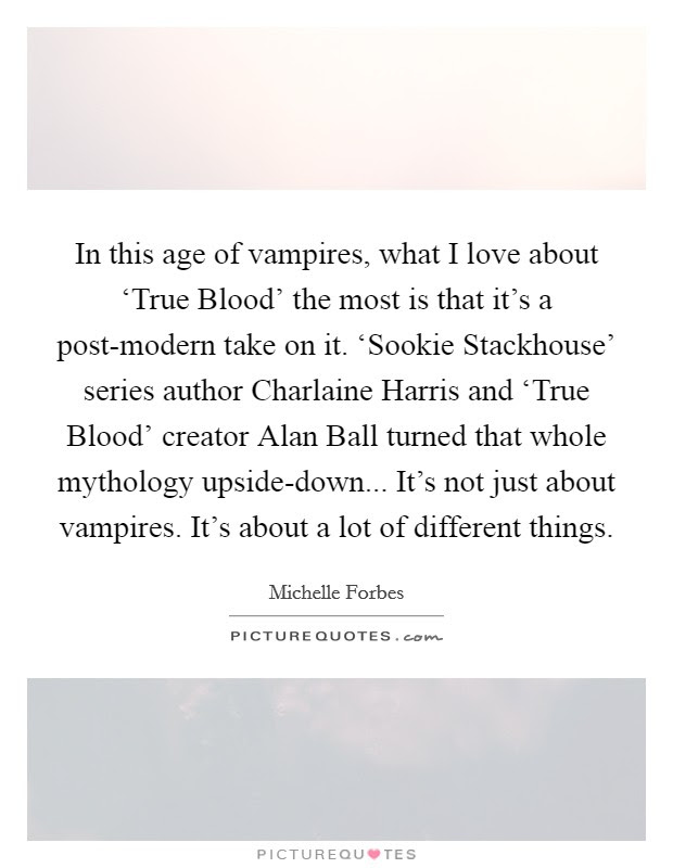 In This Age Of Vampires What I Love About True Blood Picture