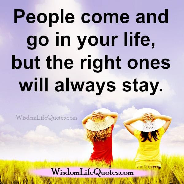 The Right People Will Stay In Your Life Wisdom Life Quotes