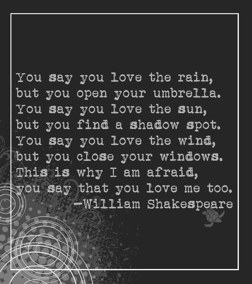 Shakespeare Afraid Of Love Quote Waterfront Properties Blog