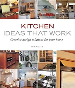 Kitchen Ideas that Work Creative Design Solutions for