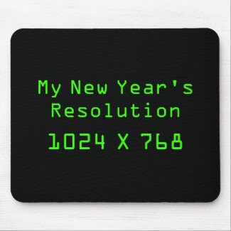 My New Year's Resolution - 1024 X 768 mousepad