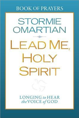Lead Me, Holy Spirit Book of Prayers: Longing to Hear the Voice of God