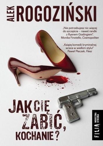 Okładka książki Jak Cię zabić, kochanie?