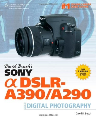 [PDF] David Busch?s Sony Alpha DSLR-A390/A290 Guide to Digital Photography Free Download