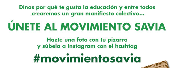 Dinos por qué te gusta la educación y entre todos crearemos un gran manifiesto colectivo?  ÚNETE AL MOVIMIENTO SAVIA Hazte una foto con tu pizarra y súbela a Instagram con elhashtag #movimientosavia