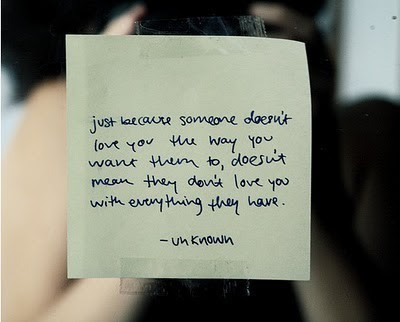 Just Because Someone Doesnt Love You Want Them To Doesnt Mean They