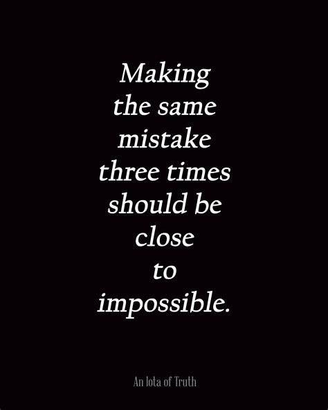 Quotes About Making Mistakes Over And Over