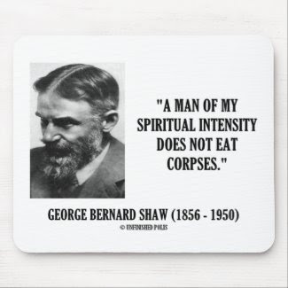George B. Shaw Spiritual Intensity Not Eat Corpses Mousemat