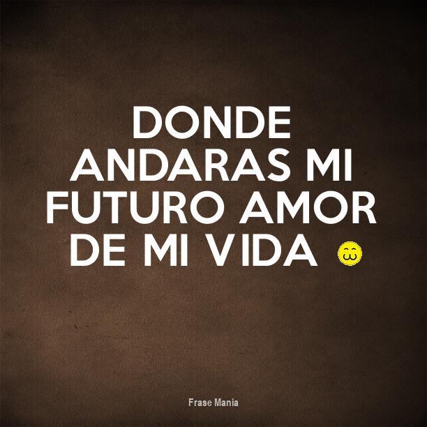 Cartel Para Donde Andaras Mi Futuro Amor De Mi Vida 3