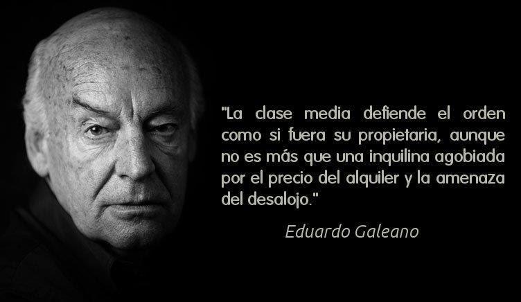 Eduardo Galeano, gran pensador de la humanidad.
