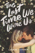 Title: The Last Time We Were Us, Author: Leah Konen