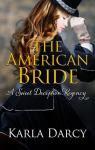 Sweet Deception Regency, tome 6: The american bride par Karla Darcy