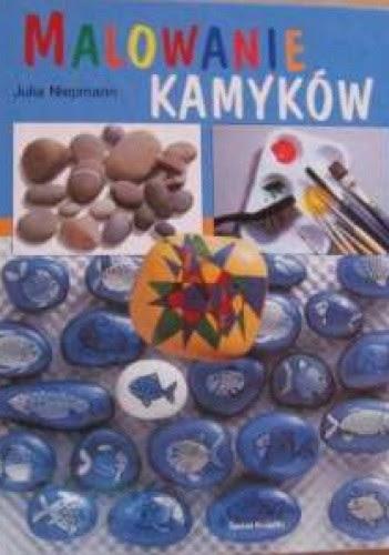 Malowanie Kamyków Julia Niepmann 205334 Lubimyczytaćpl