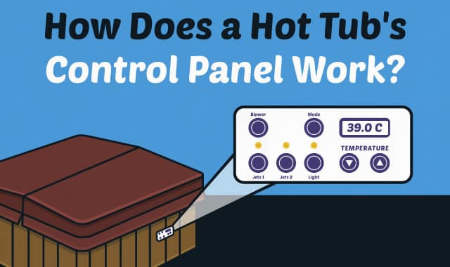 How Does A Hot Tubs Control Panel Work