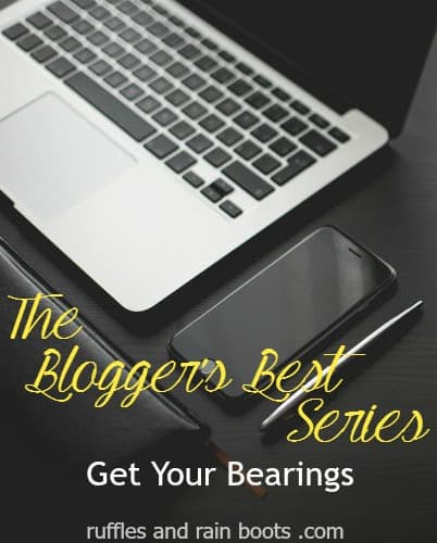 Get-Your-Bearings- Blogger s Best Series: Get Your Bearings