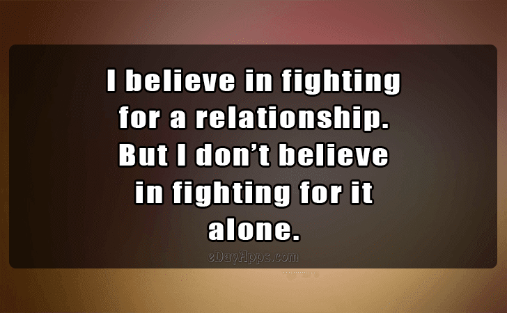 Quotes Best Of I Believe In Fighting For A Relationship