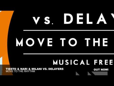 Tiesto & Nari & Milani vs Delayers - Move To The Rhythm (Original Mix)