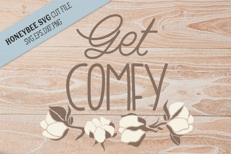 Download Free Get Comfy Farmhouse SVG Cut file Crafter File ...
