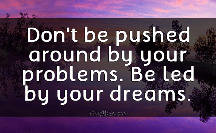 Quotes Best Of Be Led By Your Dreams