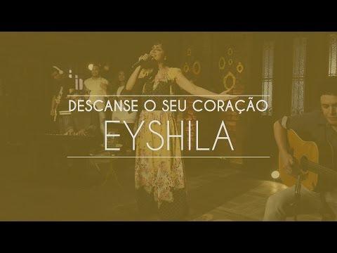 Eyshila - Descanse o seu coração