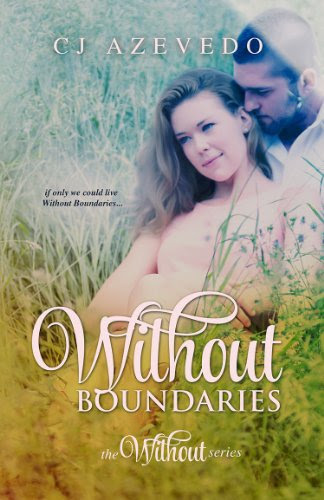 Without Boundaries (the Without series) by CJ Azevedo
