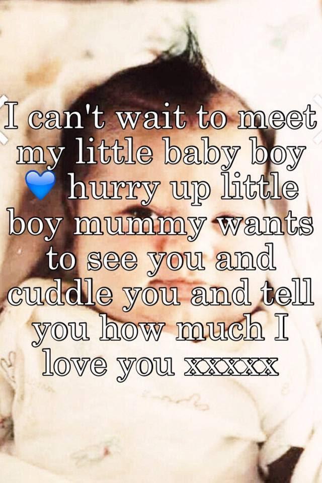 I Cant Wait To Meet My Little Baby Boy Hurry Up Little Boy Mummy Wants
