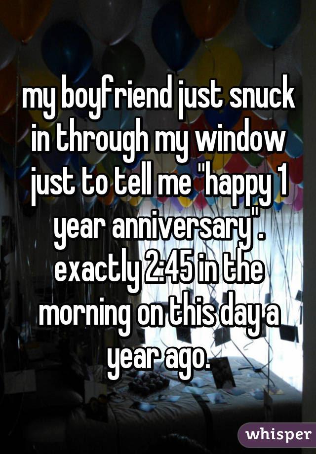 My Boyfriend Just Snuck In Through My Window Just To Tell Me Happy