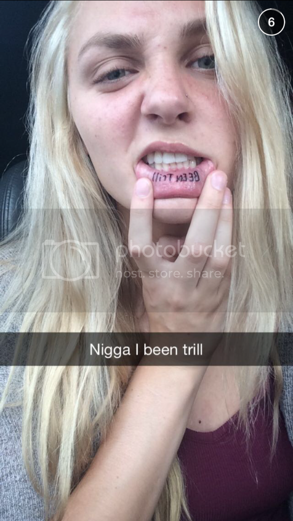This Girl In My Town Got A Been Trill Tattoo On Her Lip Update