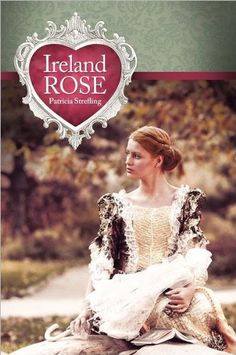 Ireland Rose by Patricia Strefling