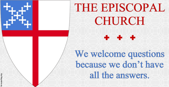 The Episcopal Church: We welcome questions because we don't have all the answers.
