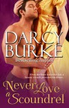 Never Love a Scoundrel (Secrets & Scandals #5) - Darcy Burke