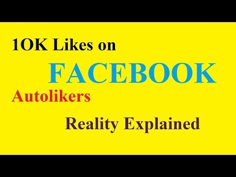 How to get 10K likes on facebook? Autolikers Reality Explained