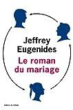 Le roman du mariage par Eugenides