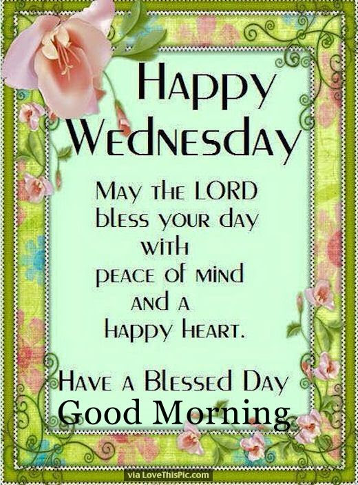 Happy Wednesday Have A Blessed Day Good Morning Pictures Photos