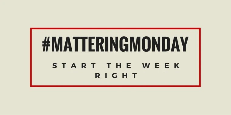 #MatteringMonday