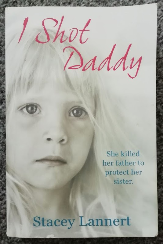 I Shot Daddy by Stacey Lannert