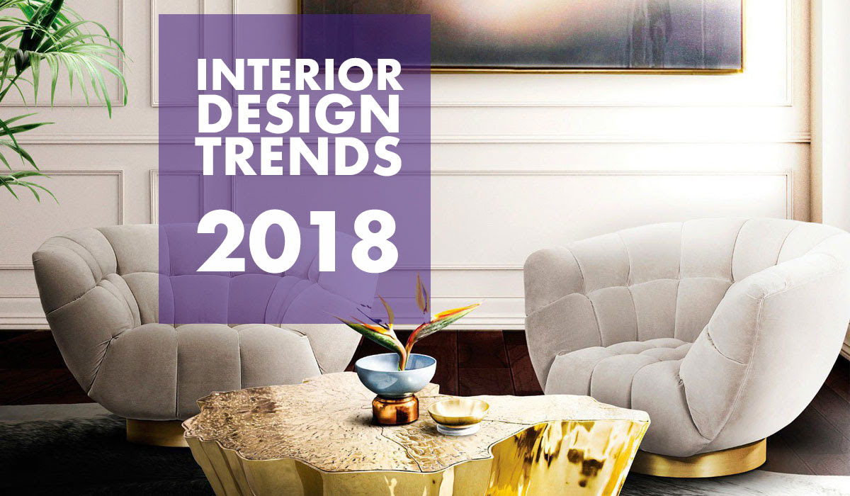 TOP Interior Design Trends 2018 - Fast Guide! - D.Signers