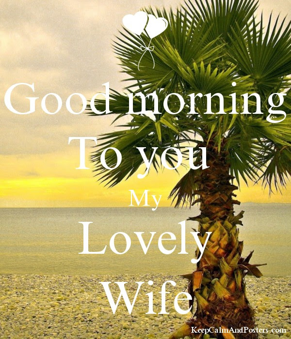 Good Morning To You My Lovely Wife Keep Calm And Posters Generator