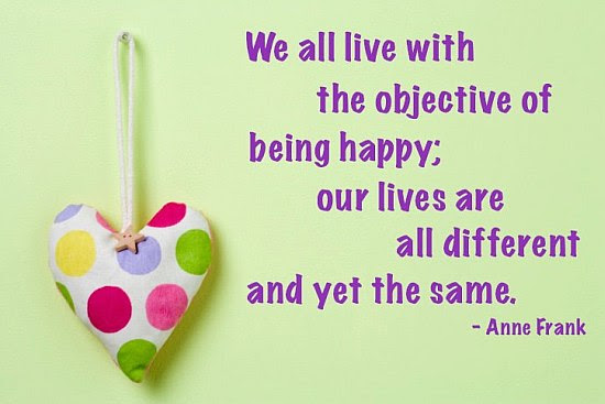 We All Live With The Objective Of Being Happy Quote Picture