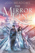 Title: The Mirror King, Author: Jodi Meadows